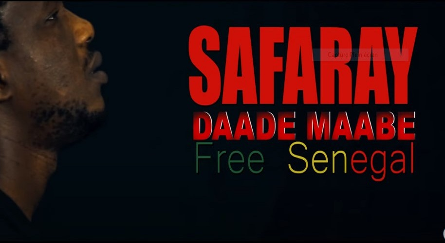 "Safaray : ""Daade Maabe"" – Free Sénégal (Clip Officiel)"